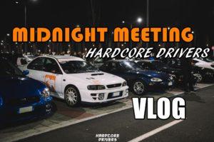 """[VLOG] Sono andato al """"MidNight Meeting - Hardcore Drivers"""" di Torino"""